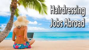 hairdressing jobs abroad how anyone can make money and live in a hairdressing jobs abroad how anyone can make money and live in a dream location
