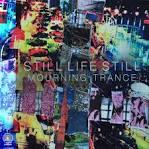 Mourning Trance album by Still Life Still