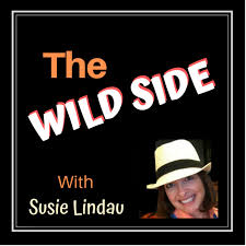 The Wild Side with Susie Lindau