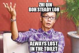 Zhi Qin Boh Steady Loh - Win Liao Lor meme on Memegen via Relatably.com
