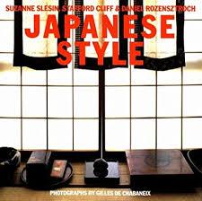 <b>Japanese Style</b>: Slesin, Suzanne, Cliff, Stafford, Rozensztroch ...