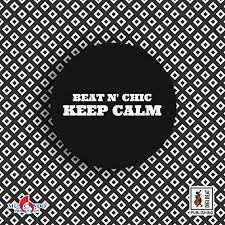 <b>Keep Calm</b> by <b>Beat</b> N' Chic on Amazon Music - Amazon.com