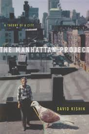 the manhattan project a theory of a city david kishik