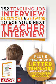 best ideas about teacher interview questions education career advancement ebooks on interviewing job search resume writing and more teaching job interview questions and answers