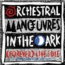 (Forever) Live and Die album by Orchestral Manoeuvres in the Dark