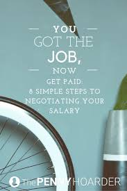 top ideas about career advice a career job it s scary but essential so we re here to hold your hand here s how to negotiate salary in eight simple achievable steps the penny hoarder