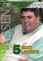 Five Easy Lessons, Darrell Klassen Instructor: Darrell Klassen Code: FE $69.00. Golf really is an easy game! When you have the right secrets, that is. - thumb_5easy
