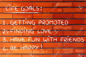 list of life goals getting promoted finding love have fun list of life goals getting promoted finding love have fun be happy