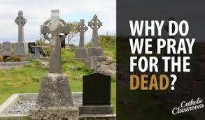 Catholic Classroom: <b>Praying</b> for the <b>Dead</b> | CatholicTV