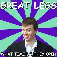 Great legs what time do they open (Pick Up Perv) | Meme share via Relatably.com