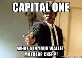 Capital One What's in your wallet, motherf*cker?! - Samuel L ... via Relatably.com