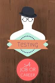 are you offering a career in testing or just a job the social testing a job or a career