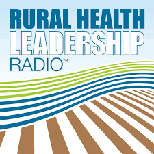 Rural Health Leadership Radio™