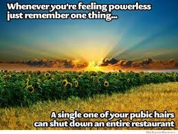 Whenever You're Feeling Powerless Just Remember One Thing ... via Relatably.com