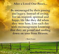After a Loved One Passes... Be encouraged by their passing and ... via Relatably.com