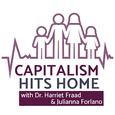 Capitalism Hits Home with Dr. Harriet Fraad and Julianna Forlano