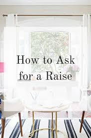 how to ask for a raise elana lyn how to ask for a raise
