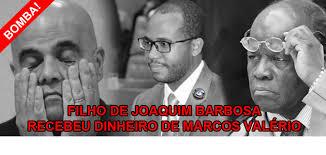 Resultado de imagem para Marcos Valério, traz uma denúncia séria: o filho de Barbosa teria trabalhado numa empresa que recebeu milhões da DNA Propaganda.