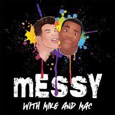 Messy w/ Mike & Mac