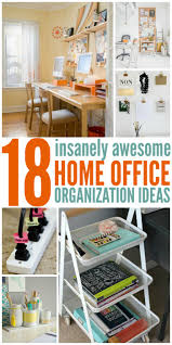 18 insanely awesome home office organization ideas awesome organize office