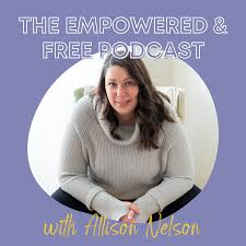 The Empowered and Free Podcast