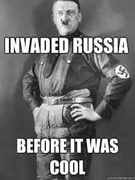 Invaded Russia Before it was cool - The Real Hipster Hitler ... via Relatably.com