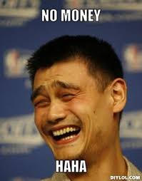 yao-ming-meme-generator-no-money-haha-d63d59.jpg via Relatably.com