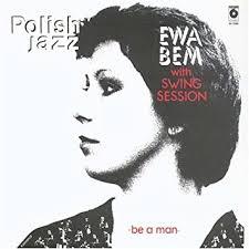<b>Ewa Bem with Swing</b> Session - Be a Man, Polish Jazz vol.65 by Ewa ...