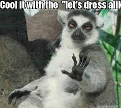 """Meme Maker - Cool it with the """"let's dress alike"""" mumbo jumbo Meme ... via Relatably.com"""
