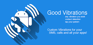 Good Vibrations - Custom vibrations for everything - Apps on Google ...