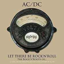 Let There Be Rock 'n' Roll,The Rock 'n' <b>Roots of AC</b>/<b>DC</b> [VINYL ...