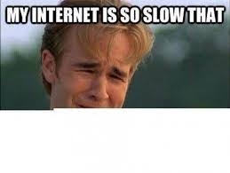 My internet is so slow that - meme | Funny Dirty Adult Jokes ... via Relatably.com
