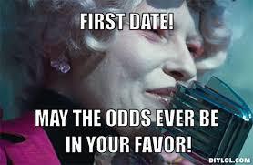 First Date Meme Generator - DIY LOL via Relatably.com