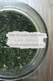 Make Your Own Herbal <b>Children's Multi</b>-Vitamin <b>Formula</b>