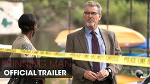 Spinning <b>Man</b> (<b>2018</b> Movie) – Official Trailer – Pierce Brosnan, Guy ...