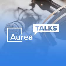 Aurea Talks: Podcast
