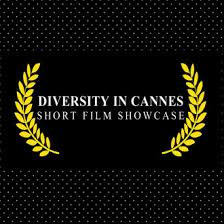 Diversity in Cannes Short Film & Webseries Showcase - FilmFreeway