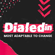 Dialedin: Adaptable to Change   The Future of Work
