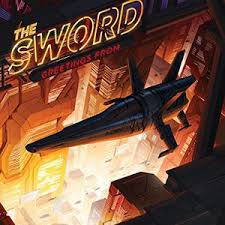 The <b>Sword</b> - <b>Greetings From</b>... (2017, Vinyl) | Discogs