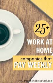 best ideas about work at home companies jobs 25 work at home companies that pay weekly