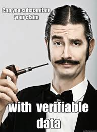 Can you substantiate your claim with verifiable data - Le Snob ... via Relatably.com