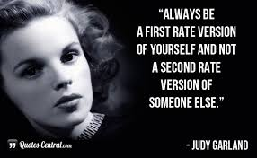 Image result for who said Always be a first-rate version of yourself, instead of a second-rate version of somebody else.