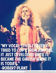Robert Plant Quotes on Pinterest | Robert Plant, John Paul Jones ... via Relatably.com