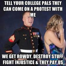 tell your college pals they can come on a protest with me we get ... via Relatably.com