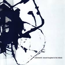 <b>Underworld</b> - <b>Second Toughest</b> in the Infants Lyrics and Tracklist ...