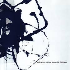 <b>Underworld</b> - <b>Second Toughest</b> in the Infants Lyrics and Tracklist ...