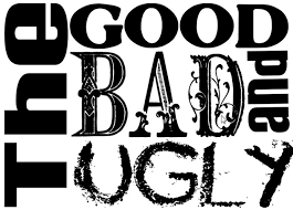 Image result for good, bad & ugly