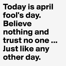 Today is april fools day april april fools day april fools april ...