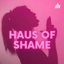 HAUS OF SHAME
