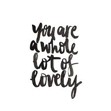 Image result for quote you are lovely
